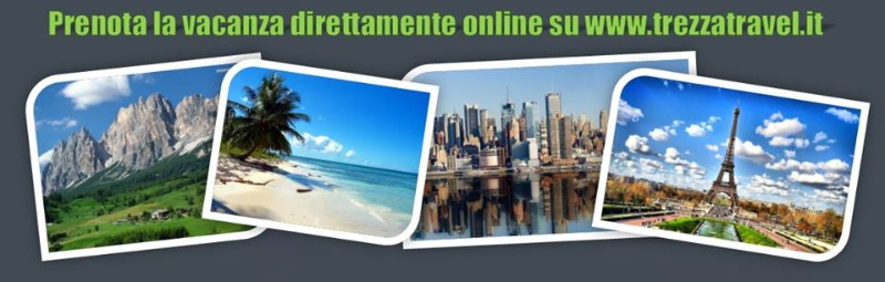 Prenota la tua vacanza su www.trezzatravel.it