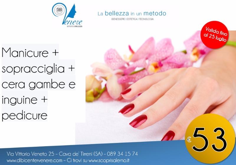 Manicure + Sopracciglia + Cera gambe ed inguine + pedicure 53 euro