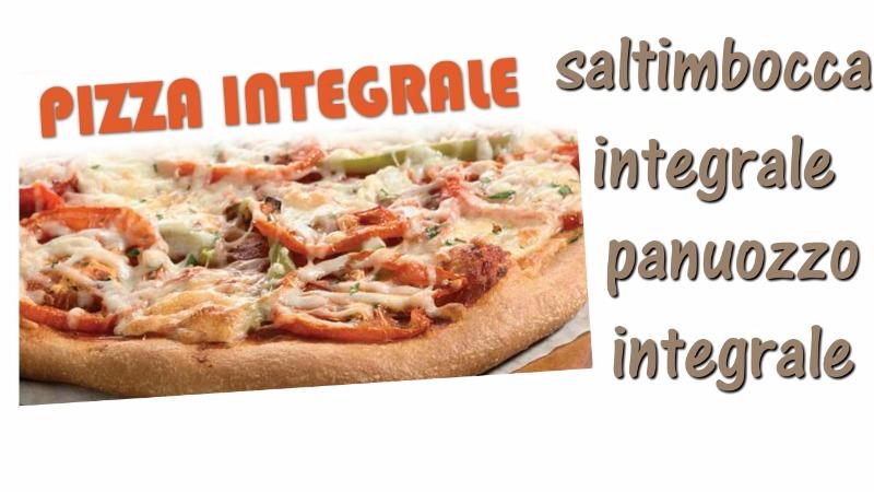 Pizza saltimbocca e panuozzo integrale