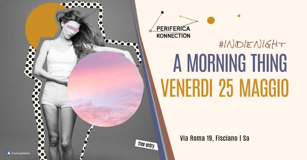 25 maggio, Indienight | A Morning Thing