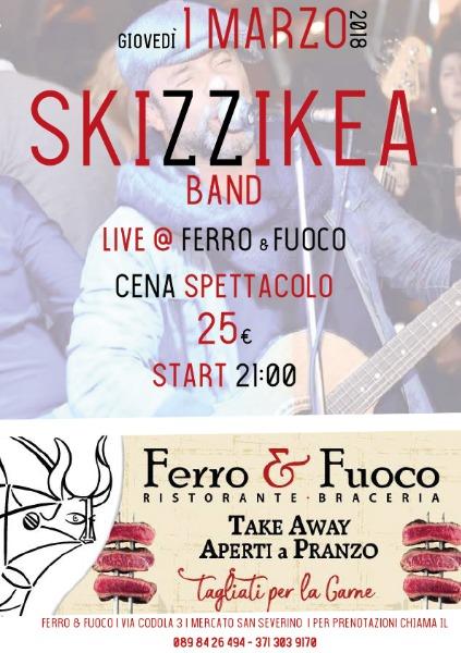 SKIZZIKEA BAND... live @ Ferro&Fuoco... 25 euro Cena Spettacolo