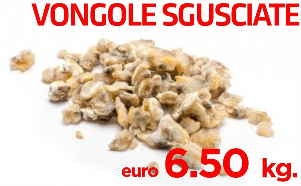 Vongole sgusciate 6.50€ al kg