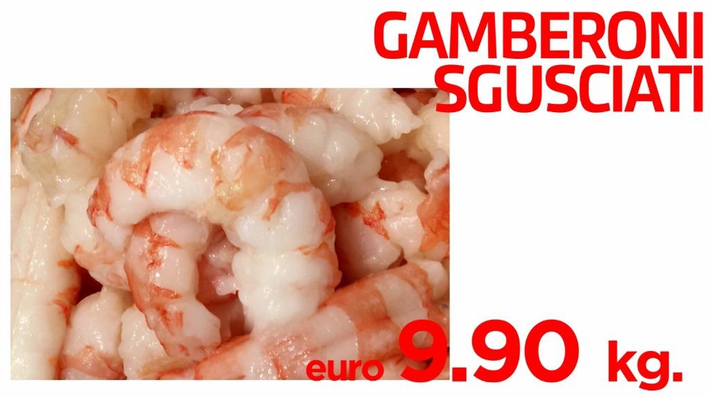 Gamberoni sgusciati 9.90€ al kg