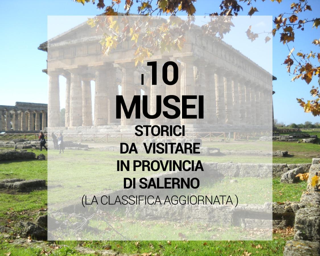 I 10 musei storici da visitare in provincia di Salerno: la classifica aggiornata (ottobre 2019)