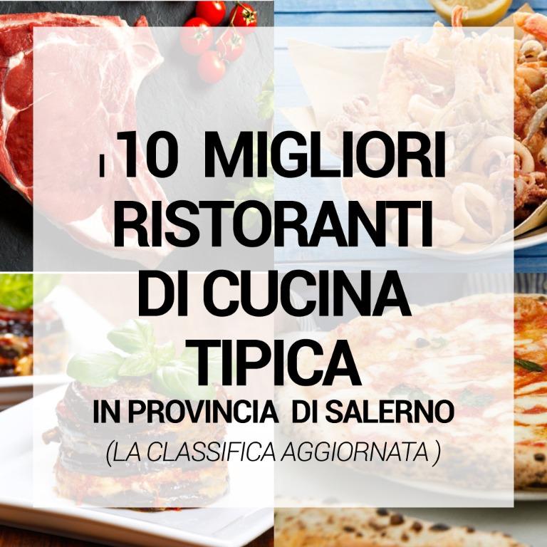 Migliore ristorante di cucina tipica in provincia di Salerno: ecco la classifica aggiornata (novembre 2019)