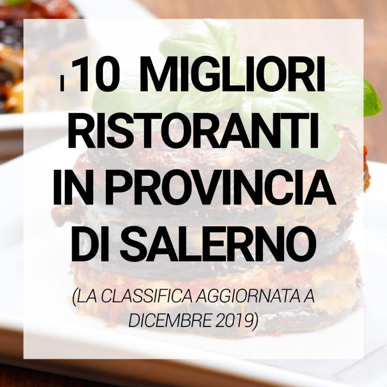 I migliori 10 ristoranti in provincia di Salerno: la classifica aggiornata (dicembre 2019)