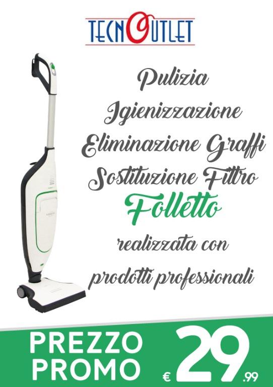 Pulizia Igienizzazione Eliminazione Graffi Sostituzione Filtro Folletto