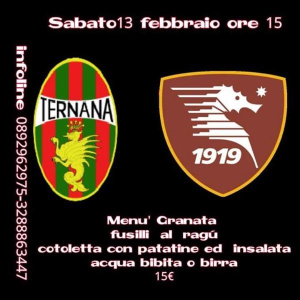 Sabato 13 febbraio - Ternana Salerno e menu granata